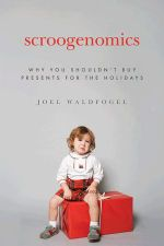 Scroogenomics Why You Shouldn't Buy Presents for the Holidays by Joel Waldfogel book cover