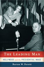 The Leading Man by Burton Peretti